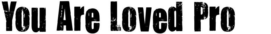 Click to view You Are Loved Pro font, character set and sample text
