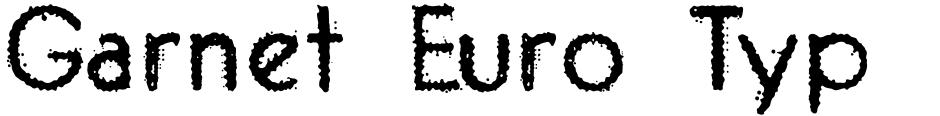 Click to view  Garnet Euro Typewriter font, character set and sample text
