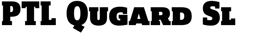 Click to view  PTL Qugard Slab font, character set and sample text