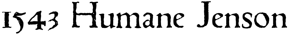 Click to view  1543 Humane Jenson font, character set and sample text
