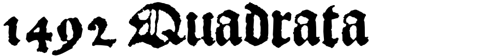 Click to view  1492 Quadrata font, character set and sample text