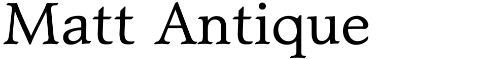 Click to view  Matt Antique font, character set and sample text
