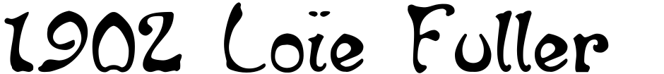 Click to view  1902 Loïe Fuller font, character set and sample text