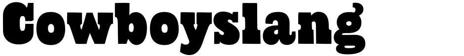 Click to view  Cowboyslang font, character set and sample text