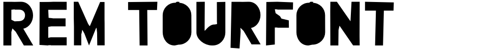 Click to view  REM Tourfont font, character set and sample text