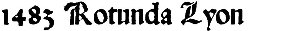 Click to view  1483 Rotunda Lyon font, character set and sample text