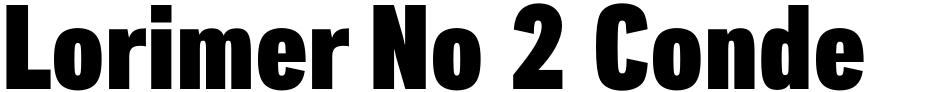 Click to view  Lorimer No 2 Condensed font, character set and sample text