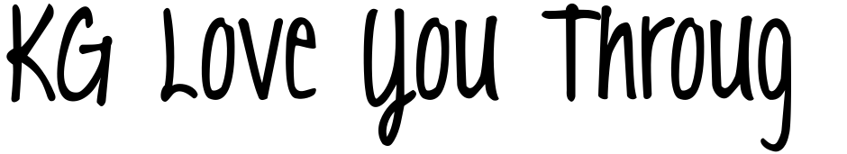 Click to view  KG Love You Through It font, character set and sample text
