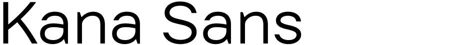 Click to view  Kana Sans font, character set and sample text