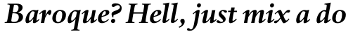 Haarlemmer Pro Bold Italic sample