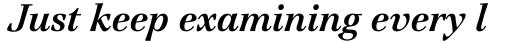 ITC Jamille Std Bold Italic sample