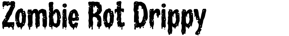 Click to view  Zombie Rot Drippy font, character set and sample text