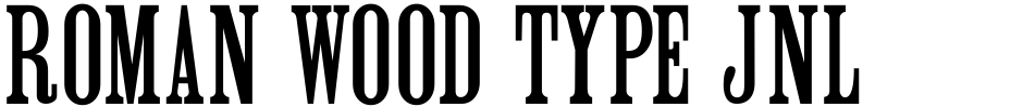Click to view  Roman Wood Type JNL font, character set and sample text