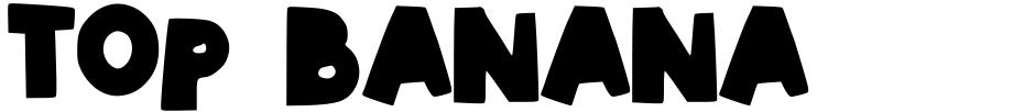 Click to view  Top Banana font, character set and sample text
