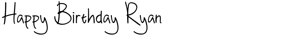 Click to view  Happy Birthday Ryan font, character set and sample text