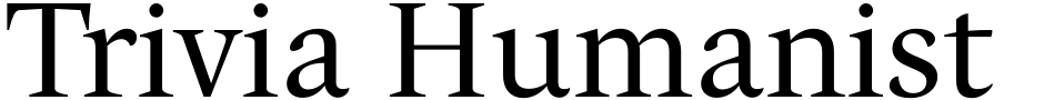 Click to view  Trivia Humanist font, character set and sample text