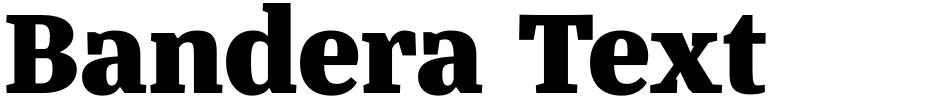 Click to view  Bandera Text font, character set and sample text