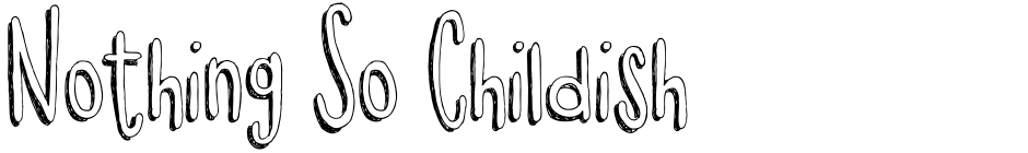 Click to view  Nothing So Childish font, character set and sample text