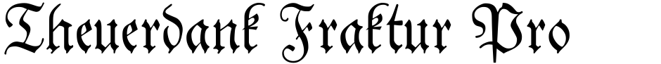 Click to view  Theuerdank Fraktur Pro font, character set and sample text
