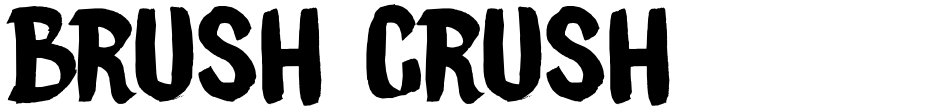 Click to view  Brush Crush font, character set and sample text