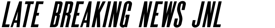 Click to view  Late Breaking News JNL font, character set and sample text