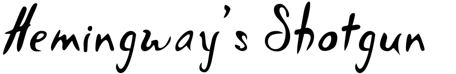Click to view  Hemingway's Shotgun font, character set and sample text