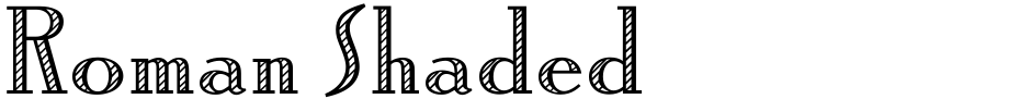 Click to view  Roman Shaded font, character set and sample text