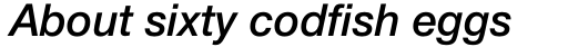 Neue Helvetica Std 66 Medium Italic sample