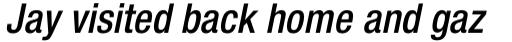 Neue Helvetica Std 67 Condensed Medium Oblique sample