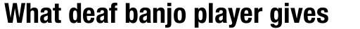 Neue Helvetica Paneuropean 77 Condensed Bold sample