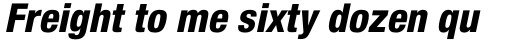 Neue Helvetica Std 87 Condensed Heavy Oblique sample