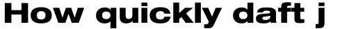 Neue Helvetica Std 83 Extended Heavy sample