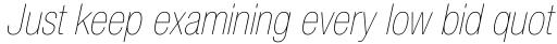 Neue Helvetica Pro 27 Condensed Ultra Light Oblique sample
