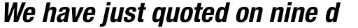 Neue Helvetica Pro 77 Condensed Bold Oblique sample