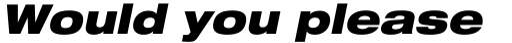 Neue Helvetica Pro 93 Extended Black Oblique sample