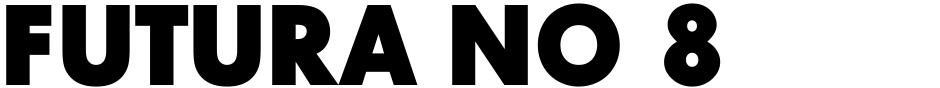 Click to view  Futura No 8 font, character set and sample text