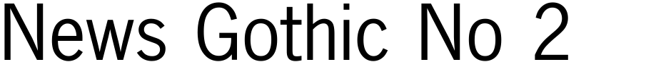Click to view  News Gothic No 2 font, character set and sample text