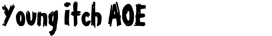 Click to view  Young Itch AOE font, character set and sample text