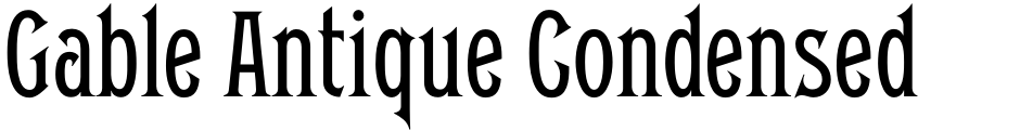 Click to view  Gable Antique Condensed SG font, character set and sample text