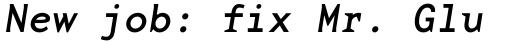 Base Monospace Wide Italic sample