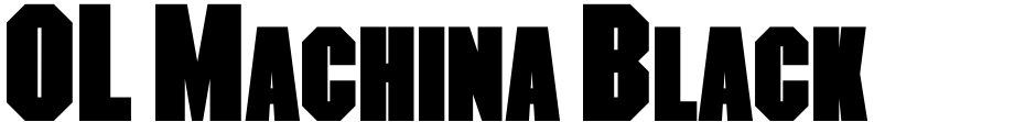 Click to view  OL Machina Black font, character set and sample text