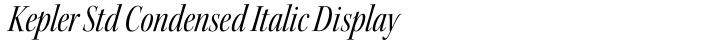 Kepler Std Condensed Italic Display