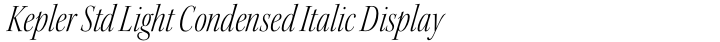 Kepler Std Light Condensed Italic Display