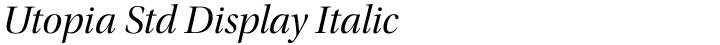 Utopia Std Display Italic