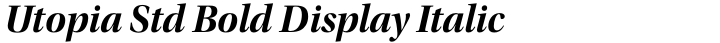 Utopia Std Bold Display Italic