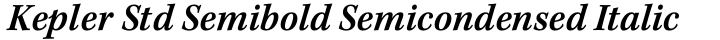 Kepler Std Semibold Semicondensed Italic Caption