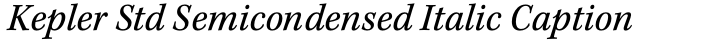 Kepler Std Semicondensed Italic Caption