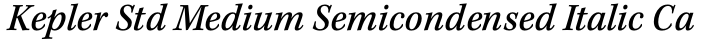 Kepler Std Medium Semicondensed Italic Caption