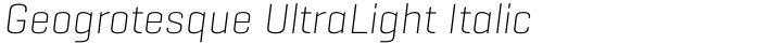 Geogrotesque UltraLight Italic