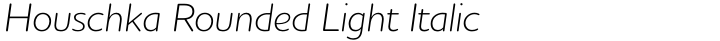 Houschka Rounded Light Italic